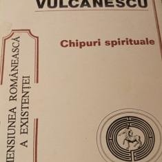 CHIPURI SPIRITUALE - MIRCEA VULCĂNESCU, ED EMINESCU 1995,266 PAG
