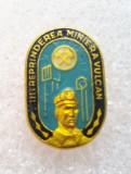 Insigna minerit - Intreprinderea miniera Vulcan - Aluminiu