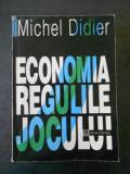 MICHEL DIDIER - ECONOMIA: REGULILE JOCULUI