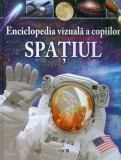 Enciclopedia vizuala a copiilor: Spatiul, Giles Sparow