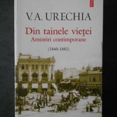 V. A. URECHIA - DIN TAINELE VIETEI * AMINTIRI CONTIMPORANE (1840-1882)