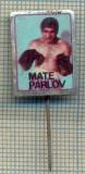 Y 398 INSIGNA - SPORTIVA - BOX - MATE PARLOV -BOXER CROAT -PENTRU COLECTIONARI