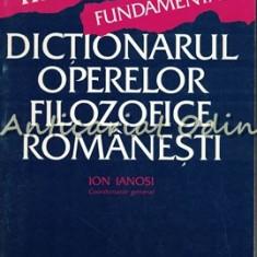Dictionarul Operelor Filozofice Romanesti - Ion Ianosi