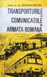 TRANSPORTURILE SI COMUNICATIILE IN ARMATA ROMANA - CONSTANTIN NICOLESCU