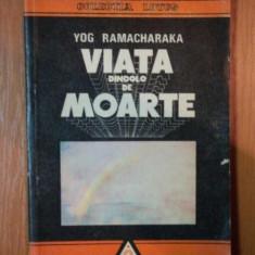 VIATA DINCOLO DE MOARTE de YOG RAMACHARAKA , 1991