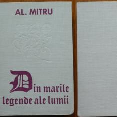 Alexandru Mitru , Din marile legende ale lumii , 1976 , cartonata , cu autograf