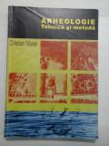 ARHEOLOGIE TEHNICA SI METODA - CRISTIAN MATEI