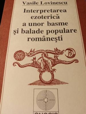 INTERPRETAREA EZOTERICA A UNOR BASME SI BALADE POPULARE ROMANESTI - V. LOVINESCU foto