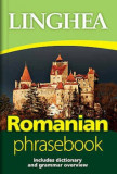Romanian. Phrasebook. Editia a II-a/***, Linghea