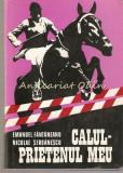 Cumpara ieftin Calul. Prietenul Meu - Emanuel Fantaneanu, Nicolae Serbanescu