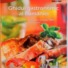 GHIDUL GASTRONOMIC AL ROMANIEI , 2000 DE RETETE , EDITIA A VI A COMPLETATA SI REVIZUITA , 2007