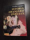 ISTORIA ARANJARII PARULUI - Cecilia Caragea - Editura Teora, 1999, 211 p.