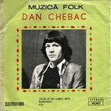 Vinyl Dan Chebac – Celor Ce Nu Iubesc Arta / Războinicii / Toţi