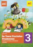 În țara textelor frumoase. Atelier de limba și literatură română. Clasa a III-a