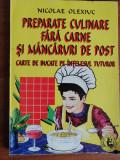 Preparate culinare fara carne si mancaruri de post - Nicolae Olexiuc