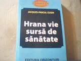Jacques-Pascal Cusin - HRANA VIE - SURSA DE SANATATE { 2023 }, Alta editura, 2013