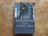 Dupa fapta si rasplata - Kate Atkinson