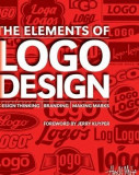 The Elements of LOGO Design: Design Thinking - Branding - Making Marks