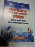 REVOLUTIA DIN DECEMBRIE 1989 PERCEPUTA PRIN DOCUMENTELE VREMII - CONSTANTIN SAVA, CONSTANTIN MONAC