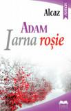 ADAM. Iarna rosie. Vol. I/Alcaz