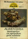 Alimentarea motoarelor cu aprindere prin scanteie Vol.1+Vol.2 - M.Stratulat