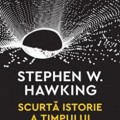 Stephen Hawking - Scurtă istorie a timpului. De la Big Bang la găurile negre