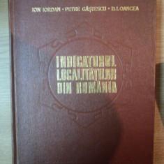 INDICATORUL LOCALITATILOR DIN ROMANIA de ION IORDAN , PETRE GASTESCU , D. I. OANCEA , Bucuresti 1974