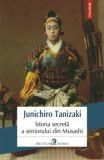 Istoria secreta a seniorului din Musashi/Junichiro Tanizaki, Polirom