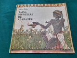TAINA MUNTELUI DE ALABASTRU / ANCA BALACI/ ILUSTRAȚII VAL MUNTEANU/ 1991