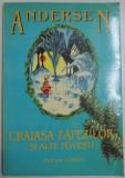 CRAIASA ZAPEZILOR SI ALTE POVESTI de HANS CHRISTIAN ANDERSEN , 2000