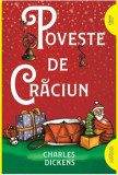 Cumpara ieftin Poveste de Craciun/Charles Dickens, Arthur