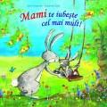 Cumpara ieftin Mami te iubeste cel mai mult!