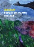 Sirina si alti monstri din Saad | Diana Geacar, Casa de Pariuri Literare