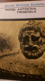 Persii Antigona Troienele  Edschil,Sofocle,Euripide1968