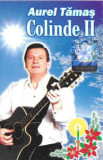 Casetă audio audio Aurel Tămaș – Colinde II, originală