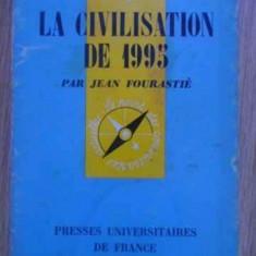 LA CIVILISATION DE 1995 - JEAN FOURASTIE