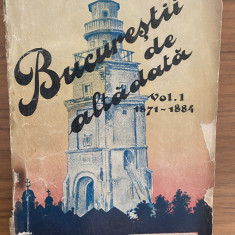 Constantin Bacalbasa - Bucurestii de altadata - vol 1 - prima editie