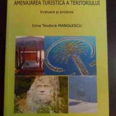 Amenajarea Turistica A Teritoriului. Evaluare Si Proiecte - Irina Teodora Manolescu ,546519