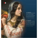 1000 de ani de cultura si civilizatie romaneasca. O istorie in imagini/***