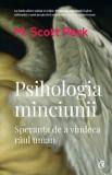 Psihologia minciunii. Speranta de a vindeca raul uman/M. Scott Peck, Curtea Veche Publishing