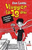 Vlogger la 13 ani | Dan Lungu