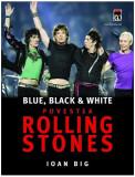 Povestea Rolling Stones. Blue, black and white