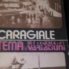 TEMA SI VARIATIUNI-I.L. CARAGIALE-MOMENTE SI SCHITE-AMINTIRI-499 PG-