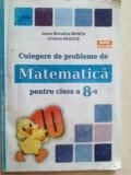 Culegere de probleme de matematica clasa a 8-a- Ioana Monalisa Manea, Cristina Neagoe