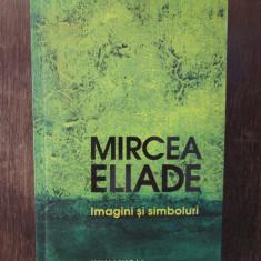 IMAGINI SI SIMBOLURI -MIRCEA ELIADE