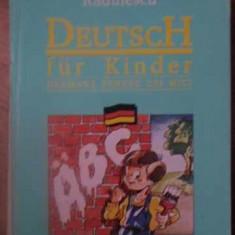 DEUTSCH FUR KINDER. GERMANA PENTRU CEI MICI - GHEORGHE RADULESCU
