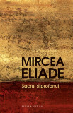 Sacrul si profanul | Mircea Eliade, Humanitas