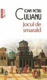 Jocul de smarald (Top 10+)/Ioan Petru Culianu