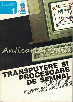 Transputere Si Procesoare De Semnal - Gavril Toderean, Mircea Giurgiu foto
