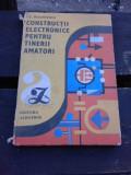 CONSTRUCTII ELECTRONICE PENTRU TINERII AMATORI - I.C. BOGHITOIU